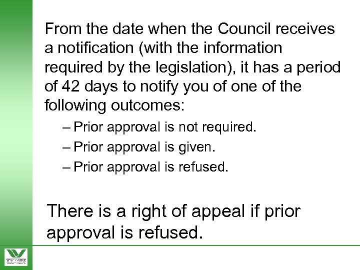 From the date when the Council receives a notification (with the information required by