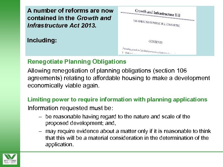 A number of reforms are now contained in the Growth and Infrastructure Act 2013.