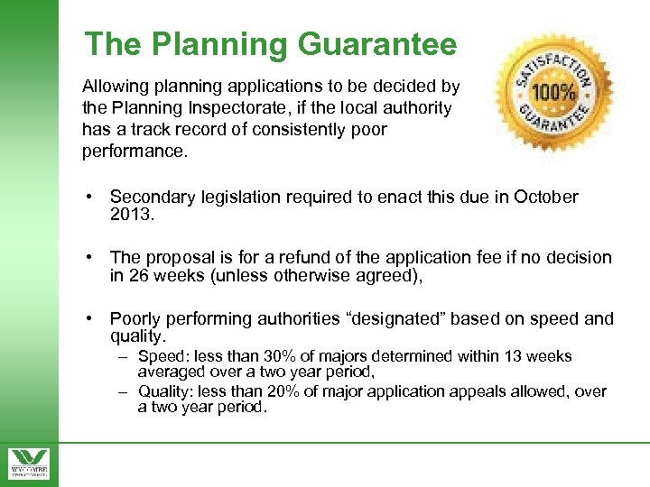 The Planning Guarantee Allowing planning applications to be decided by the Planning Inspectorate, if