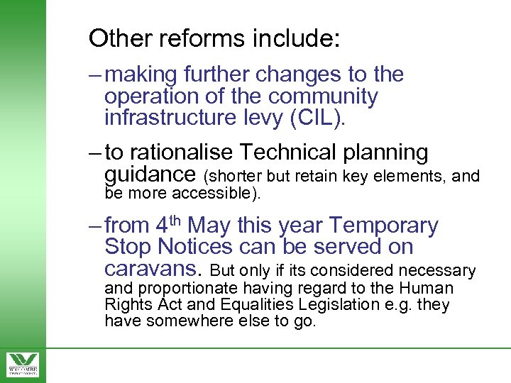 Other reforms include: – making further changes to the operation of the community infrastructure