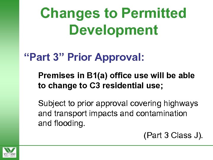 """Changes to Permitted Development """"Part 3"""" Prior Approval: Premises in B 1(a) office use"""