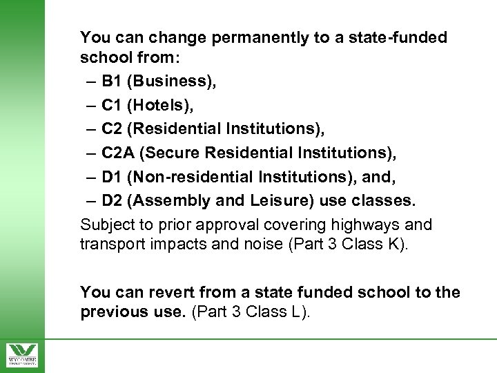 You can change permanently to a state-funded school from: – B 1 (Business), –