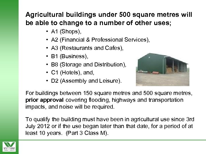 Agricultural buildings under 500 square metres will be able to change to a number