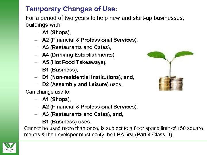 Temporary Changes of Use: For a period of two years to help new and