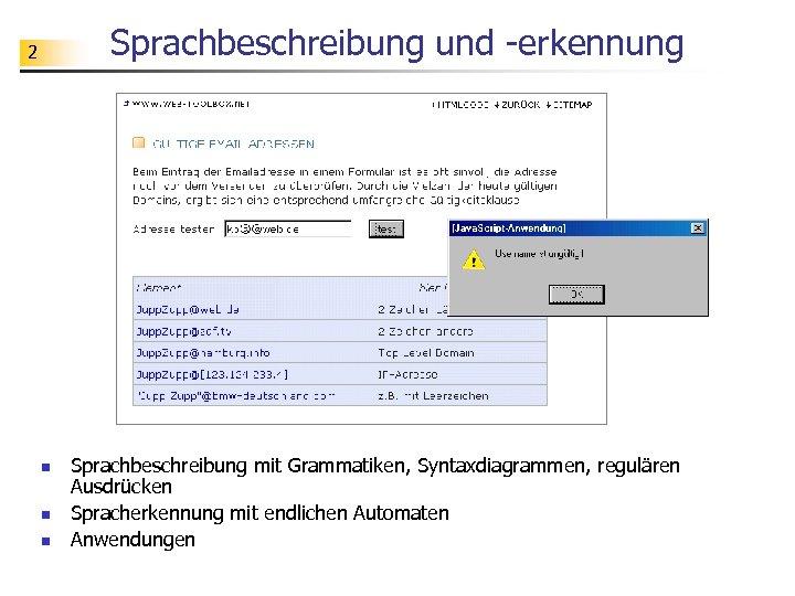 Sprachbeschreibung und -erkennung 2 n n n Sprachbeschreibung mit Grammatiken, Syntaxdiagrammen, regulären Ausdrücken Spracherkennung