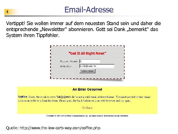 4 Email-Adresse Vertippt! Sie wollen immer auf dem neuesten Stand sein und daher die