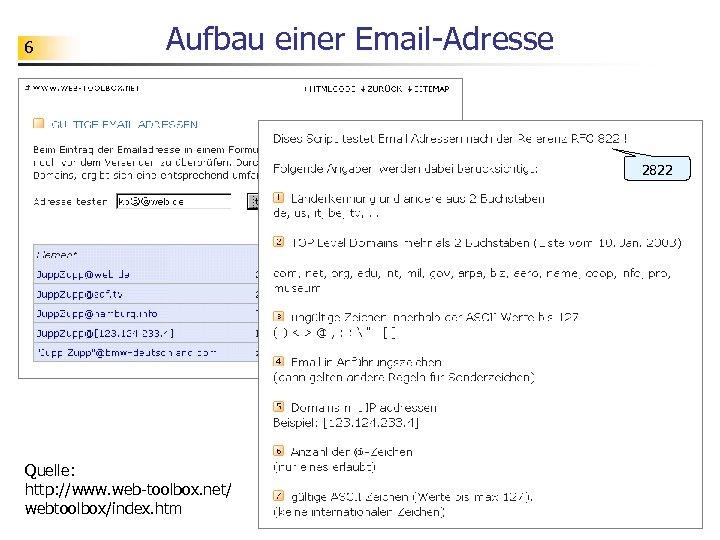 6 Aufbau einer Email-Adresse 2822 Quelle: http: //www. web-toolbox. net/ webtoolbox/index. htm