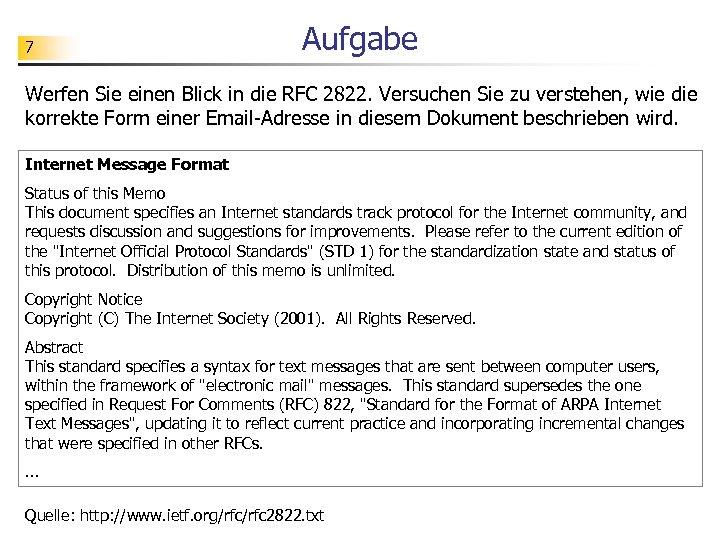 7 Aufgabe Werfen Sie einen Blick in die RFC 2822. Versuchen Sie zu verstehen,
