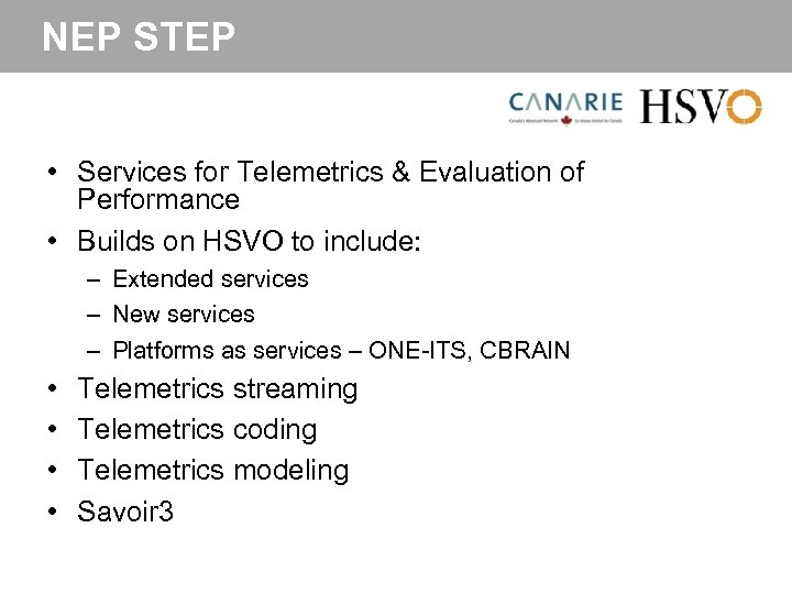 NEP STEP • Services for Telemetrics & Evaluation of Performance • Builds on HSVO