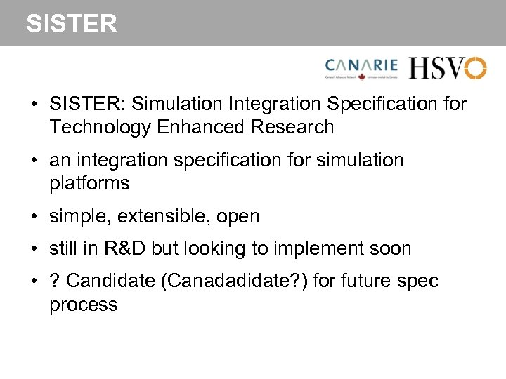 SISTER • SISTER: Simulation Integration Specification for Technology Enhanced Research • an integration specification