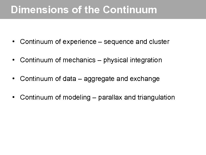 Dimensions of the Continuum • Continuum of experience – sequence and cluster • Continuum