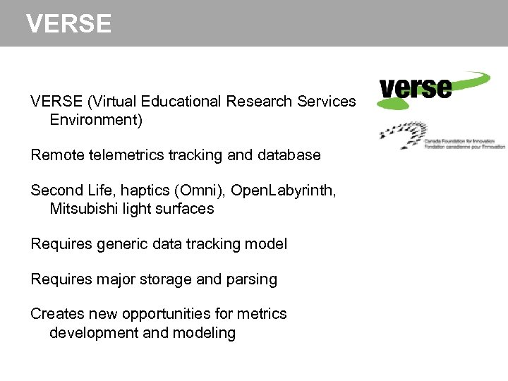 VERSE (Virtual Educational Research Services Environment) Remote telemetrics tracking and database Second Life, haptics