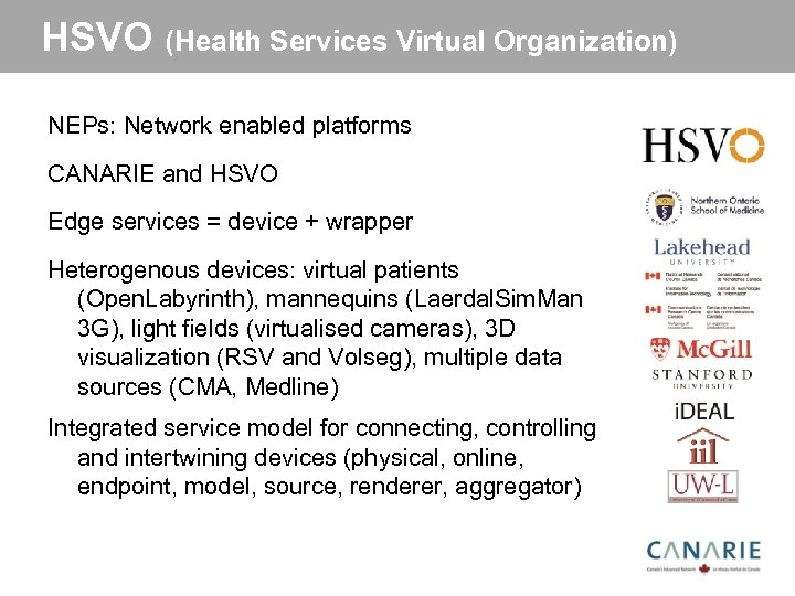 HSVO (Health Services Virtual Organization) NEPs: Network enabled platforms CANARIE and HSVO Edge services