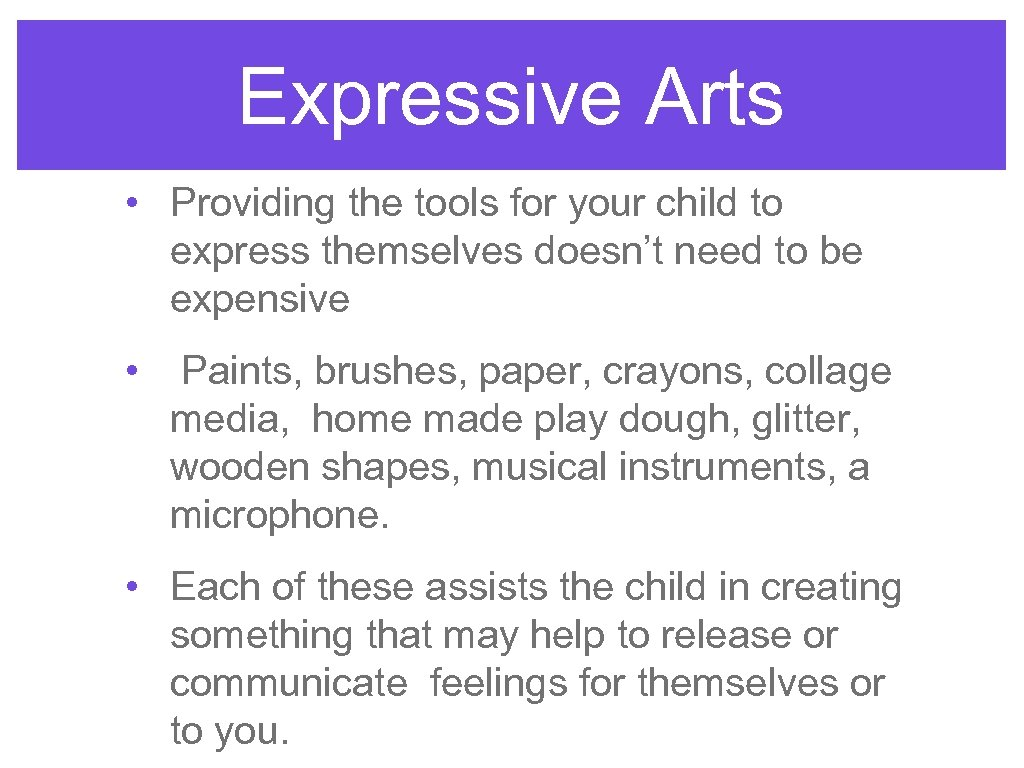 Expressive Arts • Providing the tools for your child to express themselves doesn't need