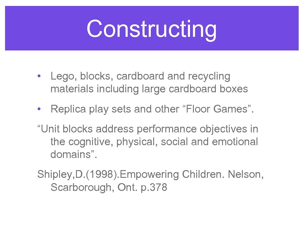 Constructing • Lego, blocks, cardboard and recycling materials including large cardboard boxes • Replica