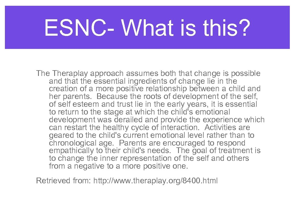 ESNC- What is this? Theraplay approach assumes both that change is possible and that