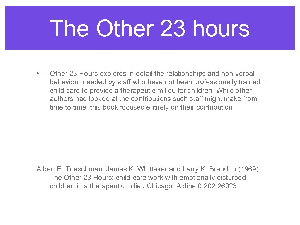 The Other 23 hours • Other 23 Hours explores in detail the relationships and