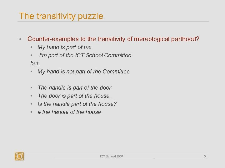 The transitivity puzzle • Counter-examples to the transitivity of mereological parthood? • My hand