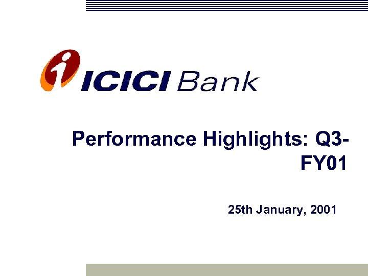 Performance Highlights: Q 3 FY 01 25 th January, 2001