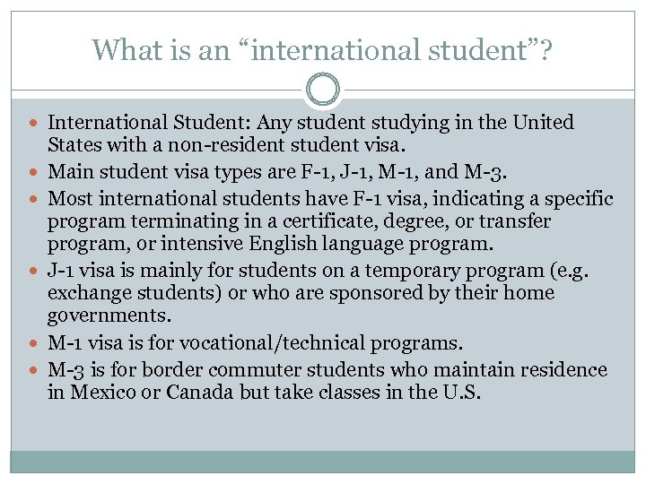 """What is an """"international student""""? International Student: Any student studying in the United States"""