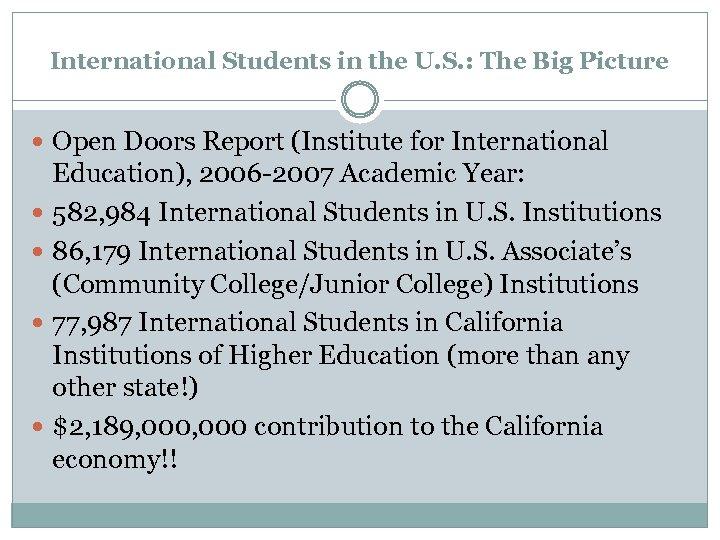 International Students in the U. S. : The Big Picture Open Doors Report (Institute