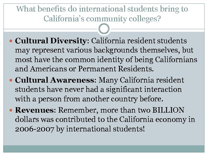 What benefits do international students bring to California's community colleges? Cultural Diversity: California resident