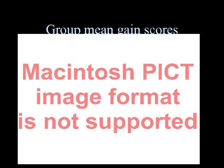Group mean gain scores