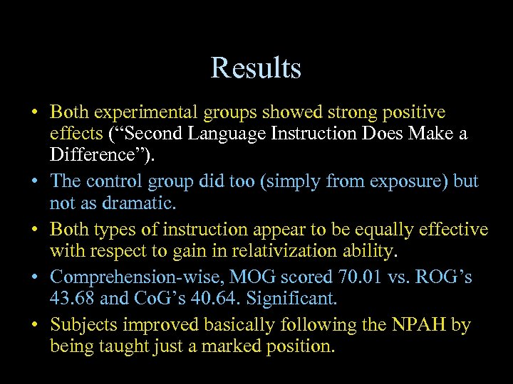 """Results • Both experimental groups showed strong positive effects (""""Second Language Instruction Does Make"""