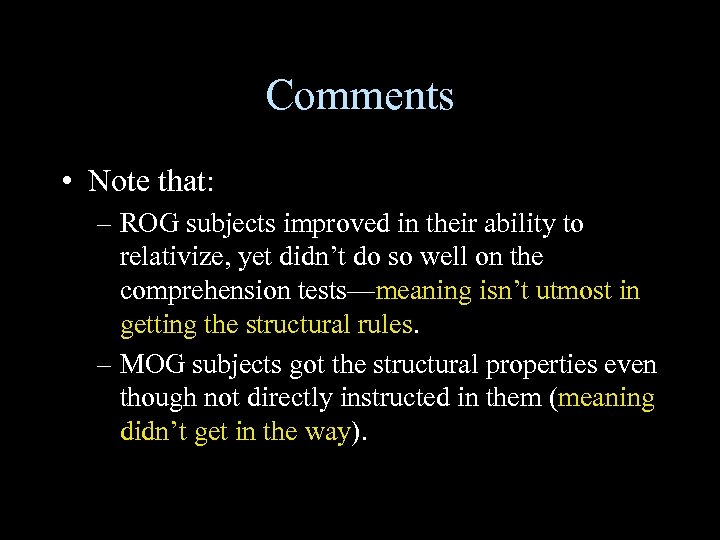 Comments • Note that: – ROG subjects improved in their ability to relativize, yet
