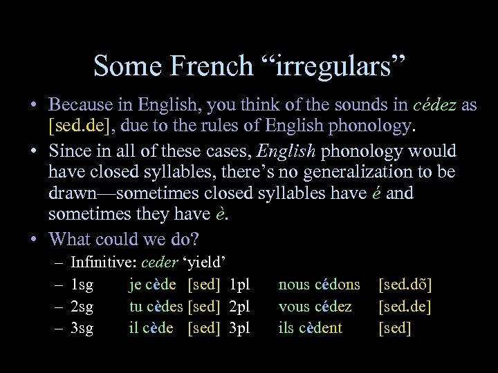 """Some French """"irregulars"""" • Because in English, you think of the sounds in cédez"""