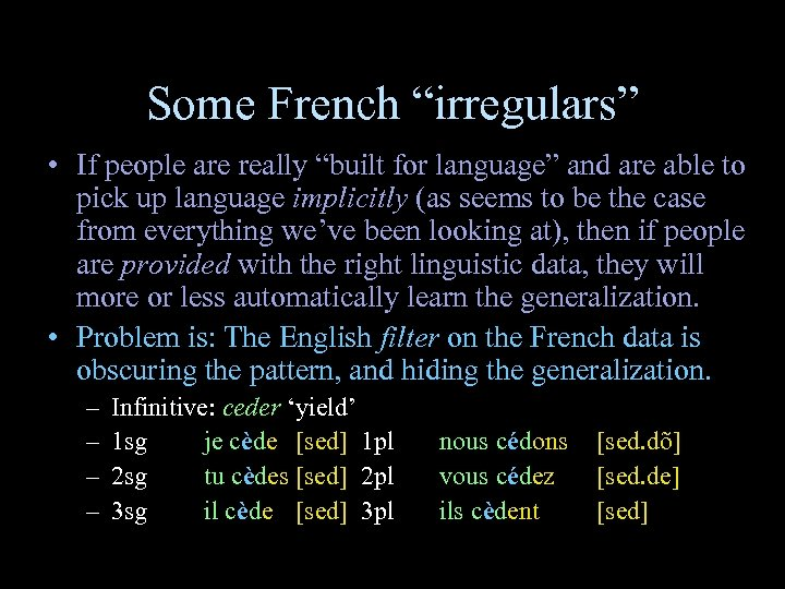 """Some French """"irregulars"""" • If people are really """"built for language"""" and are able"""