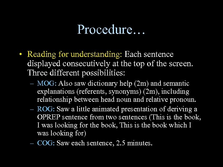Procedure… • Reading for understanding: Each sentence displayed consecutively at the top of the