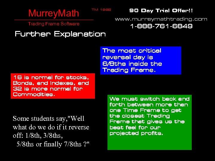 Murrey. Math TM 1998 90 Day Trial Offer!! www. murreymathtrading. com Trading Frame Software