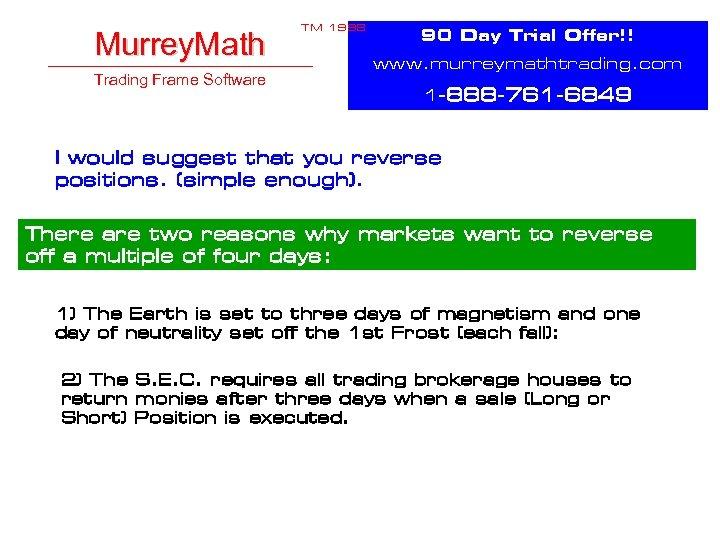 Murrey. Math Trading Frame Software TM 1998 90 Day Trial Offer!! www. murreymathtrading. com