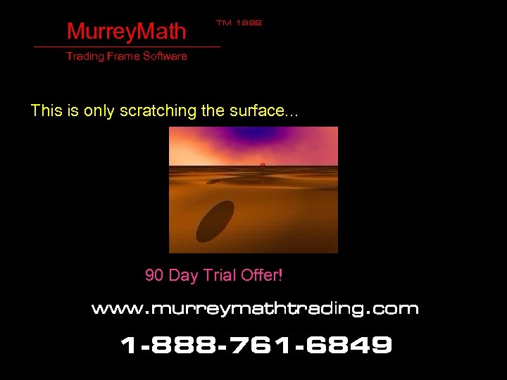 Murrey. Math TM 1998 Trading Frame Software This is only scratching the surface. .