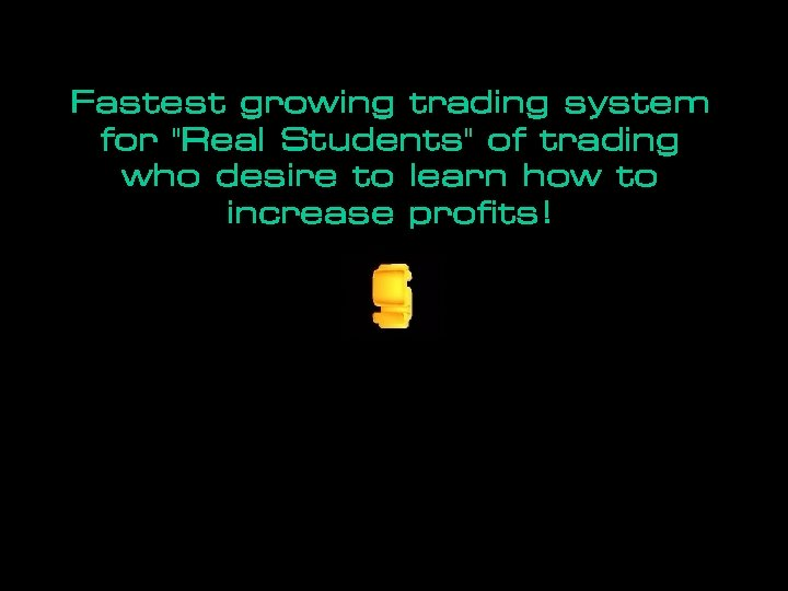 Fastest growing trading system for