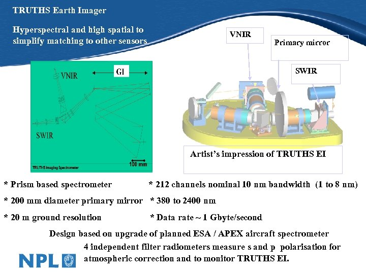 TRUTHS Earth Imager Hyperspectral and high spatial to simplify matching to other sensors VNIR
