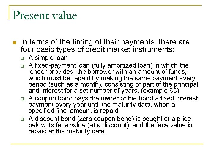Present value n In terms of the timing of their payments, there are four