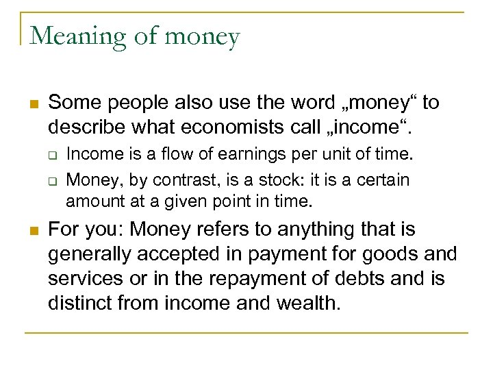 "Meaning of money n Some people also use the word ""money"" to describe what"
