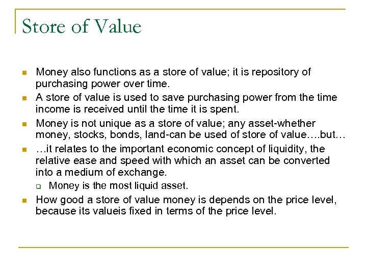 Store of Value n n n Money also functions as a store of value;