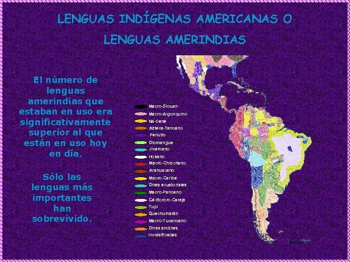 LENGUAS INDÍGENAS AMERICANAS O LENGUAS AMERINDIAS El número de lenguas amerindias que estaban en