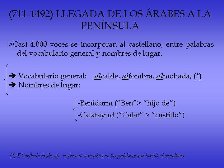 (711 -1492) LLEGADA DE LOS ÁRABES A LA PENÍNSULA >Casi 4. 000 voces se