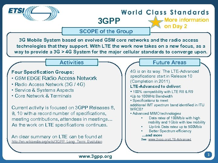 3 GPP SCOPE of the Group More information on Day 2 3 G Mobile