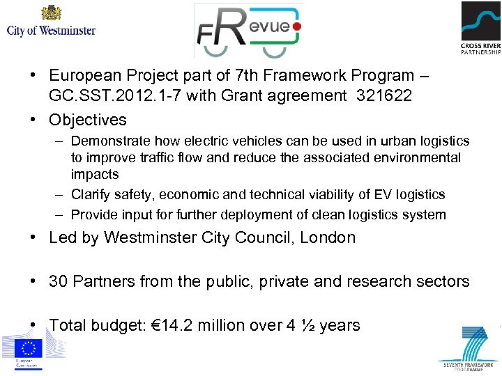 • European Project part of 7 th Framework Program – GC. SST. 2012.