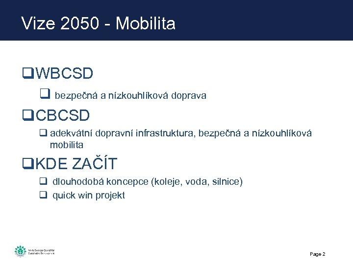 Vize 2050 - Mobilita q. WBCSD q bezpečná a nízkouhlíková doprava q. CBCSD q