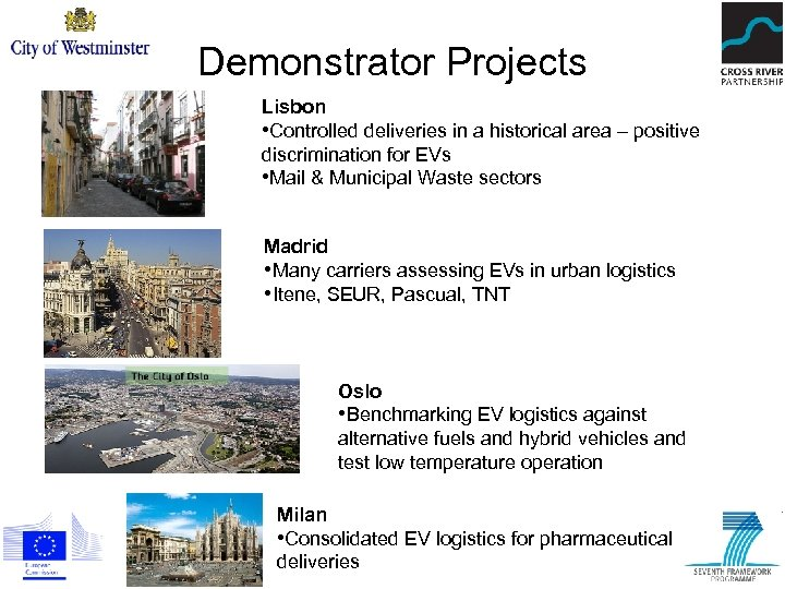Demonstrator Projects Lisbon • Controlled deliveries in a historical area – positive discrimination for