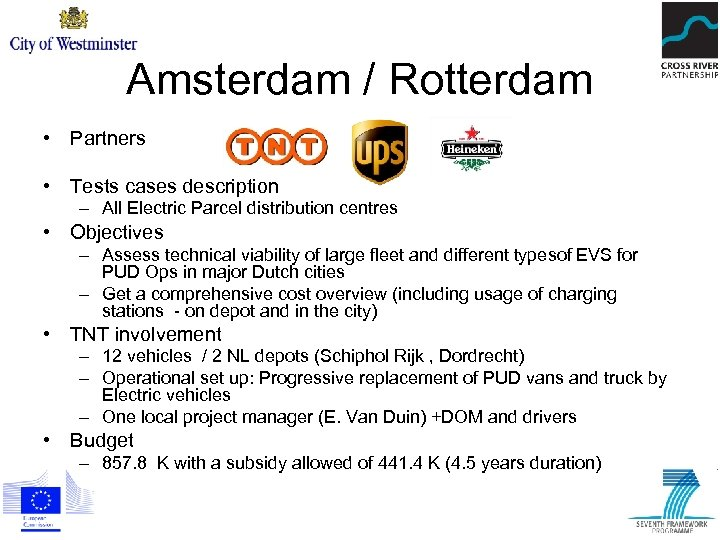 Amsterdam / Rotterdam • Partners • Tests cases description – All Electric Parcel distribution