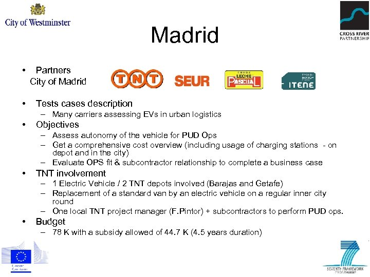 Madrid • Partners City of Madrid • Tests cases description – Many carriers assessing