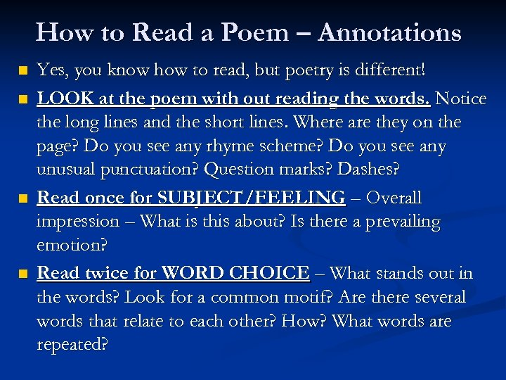 How to Read a Poem – Annotations n n Yes, you know how to