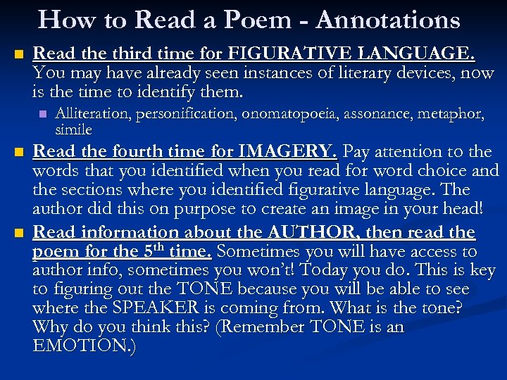 How to Read a Poem - Annotations n Read the third time for FIGURATIVE